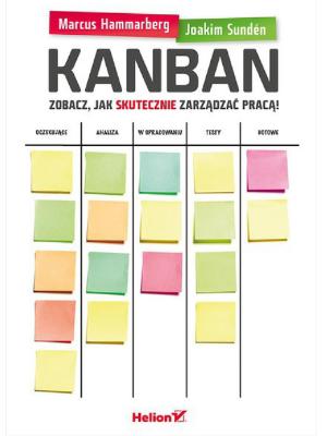 Efektywność osobista książki: Kanban. Zobacz jak skutecznie zarządzać pracą
